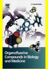 Organofluorine compounds in biology and medicine / V. Prakash Reddy.