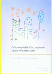 Výsledek obrázku pro Od teorie předškolního vzdělávání k praxi v mateřské škole.