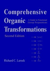 Comprehensive organic transformations: a guide to functional group preparations / Richard C. Larock