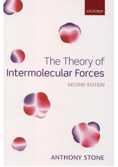 The theory of intermolecular forces / Anthony J. Stone.