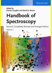 Handbook of spectroscopy / edited by Günter Gauglitz and David S. Moore