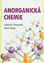 Anorganická chemie / Catherine E. Housecroft, Alan G. Sharpe