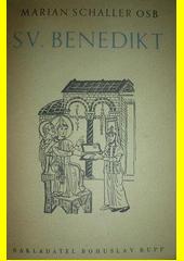 Svatý Benedikt : patriarcha západního mnišstva  (odkaz v elektronickém katalogu)