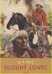 Dlouhý lovec : dobrodružství u Indiánů Kaďuvejů  (odkaz v elektronickém katalogu)