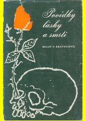 Povídky lásky a smrti  (odkaz v elektronickém katalogu)