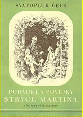 Pohádky a povídky strýce Martina  (odkaz v elektronickém katalogu)