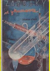 Zázraky ve zkumavce : výlety do organické chemie  (odkaz v elektronickém katalogu)