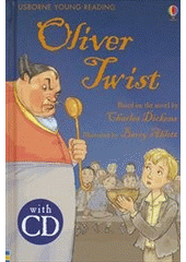 Oliver Twist / Charles Dickens ; retold by Mary Sebag-Montefiore ; illustrated by Barry Ablett ; reading consultant: Alison Kelly (odkaz v elektronickém katalogu)