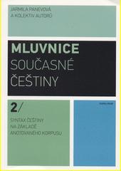 Mluvnice současné češtiny. 2, Syntax češtiny na základě anotovaného korpusu  (odkaz v elektronickém katalogu)