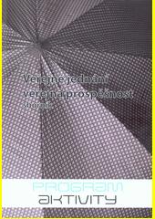 Veřejné jednání, veřejná prospěšnost : sborník doprovázející projekt Veřejné jednání ...  (odkaz v elektronickém katalogu)