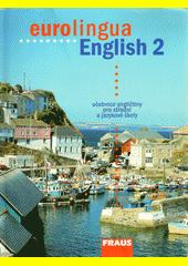 Eurolingua English : učebnice angličtiny pro jazykové a střední školy. 2 / [autoři Andrew Littlejohn ... et al.] (odkaz v elektronickém katalogu)