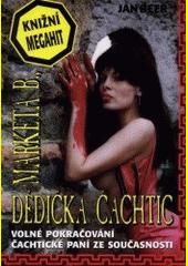 Markéta B., dědička Čachtic : čachtická legenda ožívá-  (odkaz v elektronickém katalogu)