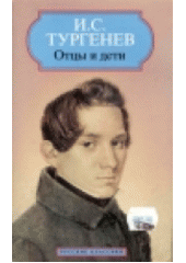 Otcy i deti : roman  (odkaz v elektronickém katalogu)