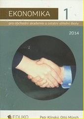 Ekonomika pro obchodní akademie a ostatní střední školy. 1  (odkaz v elektronickém katalogu)