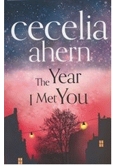 The year I met you  (odkaz v elektronickém katalogu)