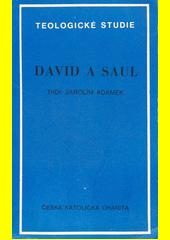David a Saul : rozjímání z První knihy Samuelovy  (odkaz v elektronickém katalogu)