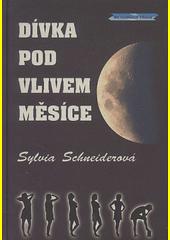 Dívka pod vlivem Měsíce  (odkaz v elektronickém katalogu)
