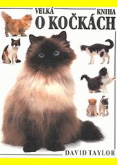 Velká kniha o kočkách  (odkaz v elektronickém katalogu)