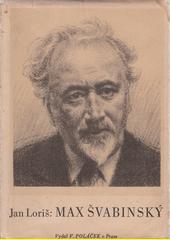 Max Švabinský : náčrt k monografii  (odkaz v elektronickém katalogu)