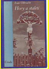 Hory a staletí : kniha reportáží z Podkarpatska  (odkaz v elektronickém katalogu)