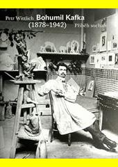 Bohumil Kafka : (1878-1942) : příběh sochaře  (odkaz v elektronickém katalogu)