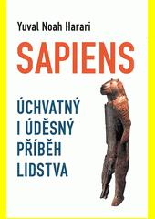Sapiens : úchvatný i úděsný příběh lidstva  (odkaz v elektronickém katalogu)