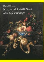 Nizozemská zátiší ze šlechtických sbírek = Dutch still life paintings in aristocratic collections  (odkaz v elektronickém katalogu)