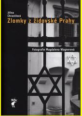 Zlomky z židovské Prahy  (odkaz v elektronickém katalogu)