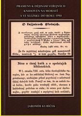 Prameny k dějinám veřejných knihoven na Moravě a ve Slezsku do roku 1950  (odkaz v elektronickém katalogu)