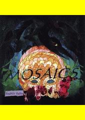 Mosaics : mozaikové obrazy z období až po sametové revoluci  (odkaz v elektronickém katalogu)