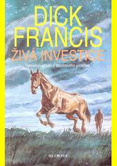 Živá investice : detektivní příběh z dostihového prostředí  (odkaz v elektronickém katalogu)