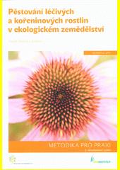 Pěstování léčivých a kořeninových rostlin v ekologickém zemědělství