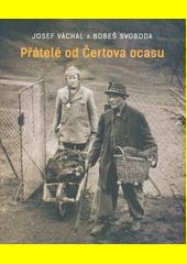Josef Váchal a Bobeš Svoboda : přátelé od Čertova ocasu  (odkaz v elektronickém katalogu)