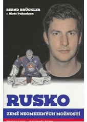 Rusko, země neomezených možností : život v KHL - doktoři, bázy a miliony nalétaných mil  (odkaz v elektronickém katalogu)