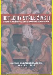 Betlémy stále živé III : sborník příspěvků z mezinárodní konference   (odkaz v elektronickém katalogu)