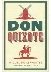 Don Quixote / Miguel de Cervantes ; translated by Tom Lathrop (odkaz v elektronickém katalogu)