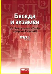 Beseda i ekzamen : 25 témat pro procvičování a přípravu k maturitě + MP3 audio  (odkaz v elektronickém katalogu)