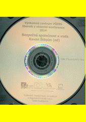 Bezpečná společnost a voda [elektronický zdroj] : sborník z vědecké konference 2014 / Kavan Štěpán (ed) (odkaz v elektronickém katalogu)