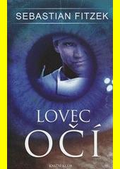Lovec očí  (odkaz v elektronickém katalogu)