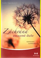 Záchrana ztracené duše : uzdravování roztříštěného já  (odkaz v elektronickém katalogu)