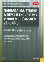 Náhrada majetkové a nemajetkové újmy v novém občanském zákoníku : komentář k § 2894 až § 2971 : metodika Nejvyššího soudu k náhradě nemajetkové újmy na zdraví  (odkaz v elektronickém katalogu)