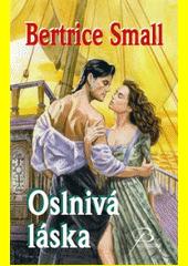 Oslnivá láska : příběh Jasmíniny dcery  (odkaz v elektronickém katalogu)