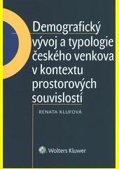 Demografický vývoj a typologie českého venkova v kontextu prostorových souvislostí / Renata Klufová (odkaz v elektronickém katalogu)