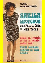 Sheila Levinová zemřela a žije v New Yorku  (odkaz v elektronickém katalogu)