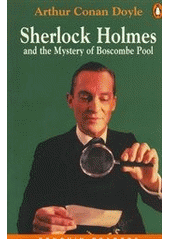 Sherlock Holmes and the mystery of Boscombe Pool  (odkaz v elektronickém katalogu)