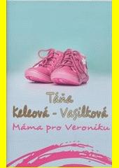 Máma pro Veroniku  (odkaz v elektronickém katalogu)