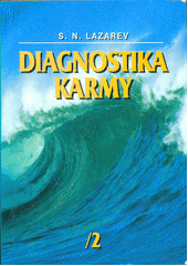 Diagnostika karmy. Kniha druhá, Čistá karma  (odkaz v elektronickém katalogu)