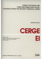 Credit ratings and their information value : evidence from the recent financial crisis / Gabriela Kuvíková (odkaz v elektronickém katalogu)