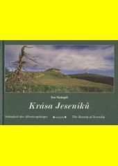 Krása Jeseníků = Schönheit des Altvatergebirges = The beauty of Jeseníky / Ivo Netopil ; úvodní text Zdeněk Gába (odkaz v elektronickém katalogu)