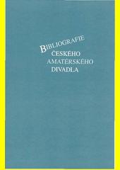 Bibliografie českého amatérského divadla  (odkaz v elektronickém katalogu)